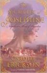 Secret Life of Josephine - Carolly Erickson