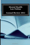 Mental Health Law Online: Annual Review 2012 - Jonathan Wilson