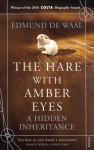 The Hare With Amber Eyes: A Hidden Inheritance - Edmund de Waal