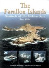 The Farallon Islands: Sentinels of the Golden Gate - Peter White