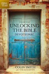 The One Year Unlocking the Bible Devotional - Colin Smith, Tim Augustyn