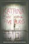 Katrina on Stage: Five Plays - Suzanne M. Trauth, Lisa S. Brenner