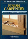 Finish Carpentry: Techniques for Better Woodworking - Nick Engler