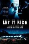 Let It Ride - John McFetridge