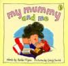 My Mummy and Me - Rachel Flynn, Craig Smith