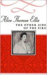 The Other Side of the Fire - Alice Thomas Ellis