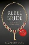 Rebel Bride - Elizabeth Moss