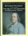 The Means and Manner of Obtaining Virtue - Benjamin Franklin