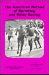 American Method of Sprinting and Relay Racing - Ken Brauman, Ken Taylor