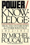 Power/Knowledge: Selected Interviews and Other Writings, 1972-77 - Michel Foucault, Colin Gordon