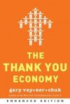 The Thank You Economy (Enhanced Edition) - Gary Vaynerchuk