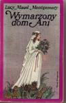Wymarzony Dom Ani - L.M. Montgomery