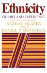 Ethnicity: Theory and Experience - Nathan Glazer