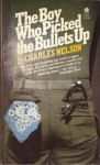 The Boy Who Picked The Bullets Up - Charles Nelson