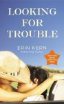 Looking For Trouble (Trouble #1) - Erin Kern