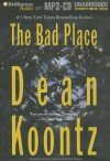 The Bad Place - Carol Cowan and Michael Hanson, Dean Koontz