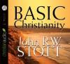 Basic Christianity - John R.W. Stott, Grover Gardner