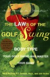 The LAWs of the Golf Swing: Body-Type Your Golf Swing and Master Your Game - Mike Adams, T.J. Tomasi
