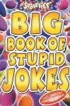 Smarties Big Book Of Stupid Jokes (Smarties) - Michael Powell