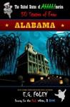 ALABAMA (The United States of Ahhhh!-merica: 50 States of Fear) - E.G. Foley