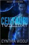Centauri Twilight - Cynthia Woolf