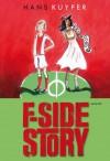 F-side Story - Hans Kuyper, Annet Schaap
