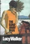 The Gone-Away Man - Lucy Walker