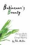 Babineaux's Bounty: A Cajun Works to Solve a Georgia Mystery - John Miller