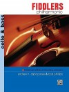 Fiddlers Philharmonic: Cello & Bass - Andrew H. Dabczynski, Bob Phillips