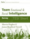 Team Emotional & Social Intelligence Survey: TESI Short - Marcia M. Hughes, James Bradford Terrell