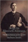 Judge IRA Ellsworth Robinson: West Virginia Statesman and Man of Letters - Barbara Smith