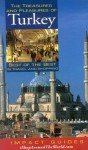 The Treasures and Pleasures of Turkey: Best of the Best in Travel and Shopping - Caryl Rae Krannich, Caryl Krannich