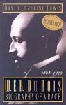 W.E.B. Du Bois: Biography of a Race, 1868-1919 - David Levering Lewis