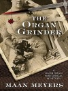 The Organ Grinder - Maan Meyers