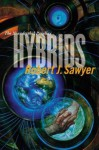 Hybrids - Robert J. Sawyer