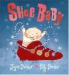 Shoe Baby - Joyce Dunbar, Polly Dunbar