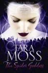 The Spider Goddess - Tara Moss