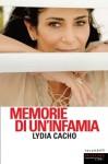 Memorie di un'infamia - Lydia Cacho, Andrea Grechi, Fiamma Lolli