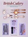 British Cutlery: An Illustrated History of Design, Evolution and Use - Bill Brown, Peter Brown