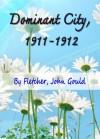 Dominant City, 1911-1912 - John Gould Fletcher