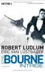 Die Bourne Intrige: Roman - Robert Ludlum