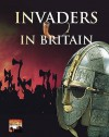 Invaders In Britain - Brian Williams, John McIlwain