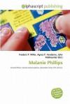 Melanie Phillips - Agnes F. Vandome, John McBrewster, Sam B Miller II