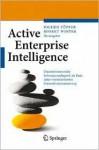 Active Enterprise Intelligence: Unternehmensweite Informationslogistik ALS Basis Einer Wertorientierten Unternehmenssteuerung - Jochen Tapfer, Robert Winter, Jochen Tapfer
