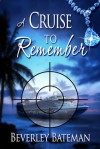 A Cruise to Remember (Holly Devine, Assistant PI, #1) - Beverley Bateman