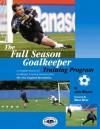 The Full Season Goalkeeper Training Program - John Murphy