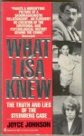 What Lisa Knew: The Truth and Lies of the Steinberg Case - Josephine Johnson, Josephine Johnson