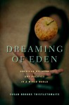 Dreaming of Eden: American Religion and Politics in a Wired World - Susan B. Thistlethwaite