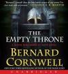 The Empty Throne CD: A Novel (Warrior Chronicles) - Bernard Cornwell, Matt Bates