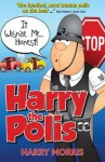 It Wisnae Me-- Honest!: A Hilarious New Collection from Harry the Polis - Harry Morris